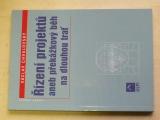 Chvalovský - Řízení projektů aneb překážkový běh na dlouhou trať (2005)