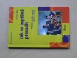 Dölz - Jak se úspěšně prosadit - Získejte uznání a respekt v práci i v životě ((2004)