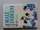 M.G.La Rue - Malí indiání - Škola v lese a ve wigwamu (1993)