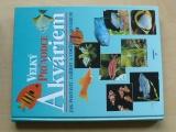 Maitre-Allain - Velký průvodce Akváriem - Jak postavit, zařídi a udržovat akvárium (2001)