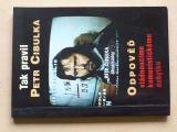 Tak pravil Petr Cibulka - Odpověď vládnoucímu komunistickému dobytku (1999)