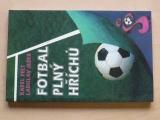Felt, Ježek - Fotbal plný hříchů (1995)