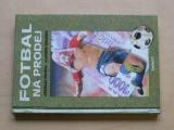 Houška, Zemánek - Fotbal na prodej (nedatováno)
