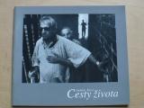 Jindřich Štreit - Cesty života (2003)