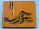 Šedý - Práce se dřevem pro LŠU (1976)