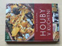 Chaloupka - Houby v kuchyni (2009)