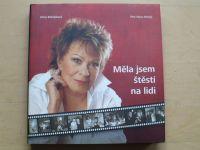 Bohdalová, Hora-Hořejš - Měla jsem štěstí na lidi (2006)
