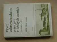 Dudek - Vývoj cukrovarnického průmyslu v českých zemích do roku 1872