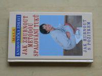 Malá knihovnička zdraví - Jak zhubnout metodou spalování tuků - Jak hubnout s požitkem (2003)