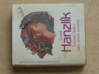 Hanzlík - Usínáš lásko jako zeleň stromů (1986)