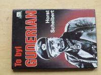 Scheibert - To byl Guderian (1994)