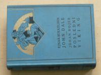 Mikkelsen: John Dale, admirál (1926) Bojer: Poslední viking (1927)
