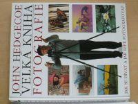 Hedgecoe - Velká kniha fotografie - Jak se dívat a jak lépe fotografovat (1999)