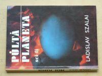 Szalai - Půltá planeta (1992)