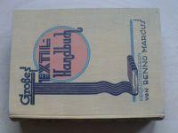 Großes  TEXTIL-Handbuch von Benno Marcus (německy) Textilní příruča