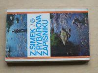 Šimek - Z rybářova zápisníku (1976)