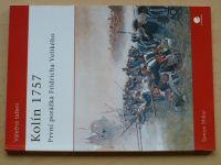 Millar - Kolín 1757 - První porážka Fridricha Velikého (2007) Osprey