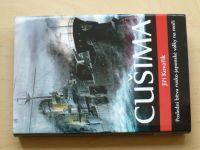 Kovařík - Cušima - Poslední bitva rusko-japonské války na moři (2012)