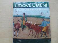 Staňková, Baran - Lidové umění z Čech, Moravy a Slezska  (1987)