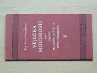 Komenský - Věječka moudrosti neboli umění moudře svá díla opět probírat (1969)