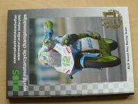 Mistrovství světa motocyklů 2005 - World motorcykle championships 2005