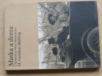 Skilling - Matka a dcera (2001) Charlotta a Alice Masarykovy