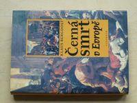 Klaus Bergdolt - Černá smrt v Evropě (2002) Velký mor a konec středověku