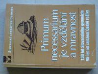 Primum necessarium je vzdělání a mravnost - 130 let Slovanského gymnázia Olomouc (1997)