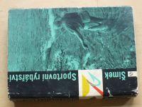 Šimek - Sportovní rybářství (SZN 1967)