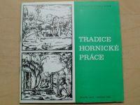 Tradice hornické práce (Slezské muzeum Opava 1987-88)