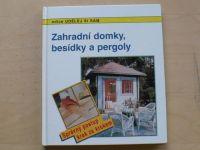 Huber - Zahradní domky, besídky a pergoly - Udělej si sám (1996)
