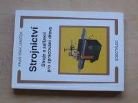 Janíček - Strojnictví - Stroje a zařízení pro zpracování dřeva (1996)