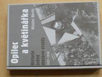 Werth - Opilec a květinářka - Historie jedné masové vraždy 1937-1938 (2009)