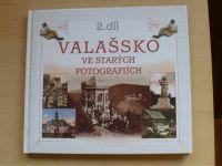 Valašsko ve starých fotografiích 2. díl (2011)