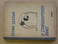Irena Lexová - O staroegytském tanci (1930) Orientální knihovna