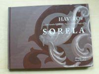 Vlček, Nosalová - SORELA - Havířov - utajené kouzlo SORELY (2010)