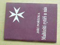 Pořízka - Maltézští rytíři u nás (1990)