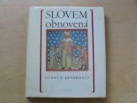 Slovem obnovená -Čtení o reformaci (1977)