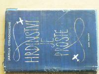 Otradovicová - Hrdinství je prosté (1960) Vyprávění podle vzpomínek stíhacího letce