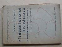 Kremer - Karlštejnský - Přenesení ostatků Sv. Václava ze Staré Boleslavi do Prahy roku 932 (1941)