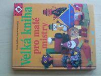 Barffová, Burkhardtová - Velká kniha pro malé mistry (1995) + šablony
