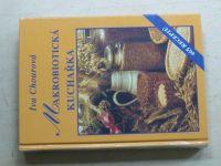 Chourová - Makrobiotická kuchařka - 465 receptů (2003)