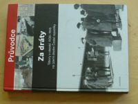 Padevět - Za dráty - Tábory v období 1938 - 1945 na území dnešní ČR - Průvodce (2018)