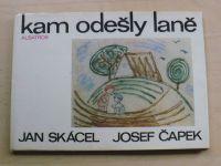 Jan Skácel / Josef Čapek  Kam odešly laně (1965)