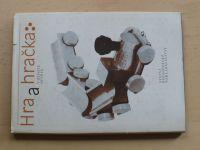 Mišurcová, Fišer, Fixl - Hra a hračka v životě dítěte (1980)