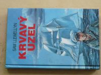 Sam Llewellyn - Krvavý uzel - Detektivní příběh z prostředí námořního jachtingu