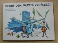 František Škoda, V. Houška - Dobrý den, vážení vynálezci (1988)