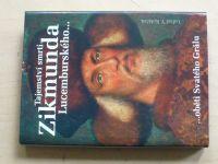 Koláček - Tajemství smrti Zikmunda Lucemburského... oběti Svatého Grálu (2008)