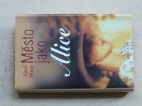 Shute - Město jako Alice (2001)