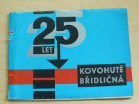 25 let Kovohutě Břidličná 1951 - 1976